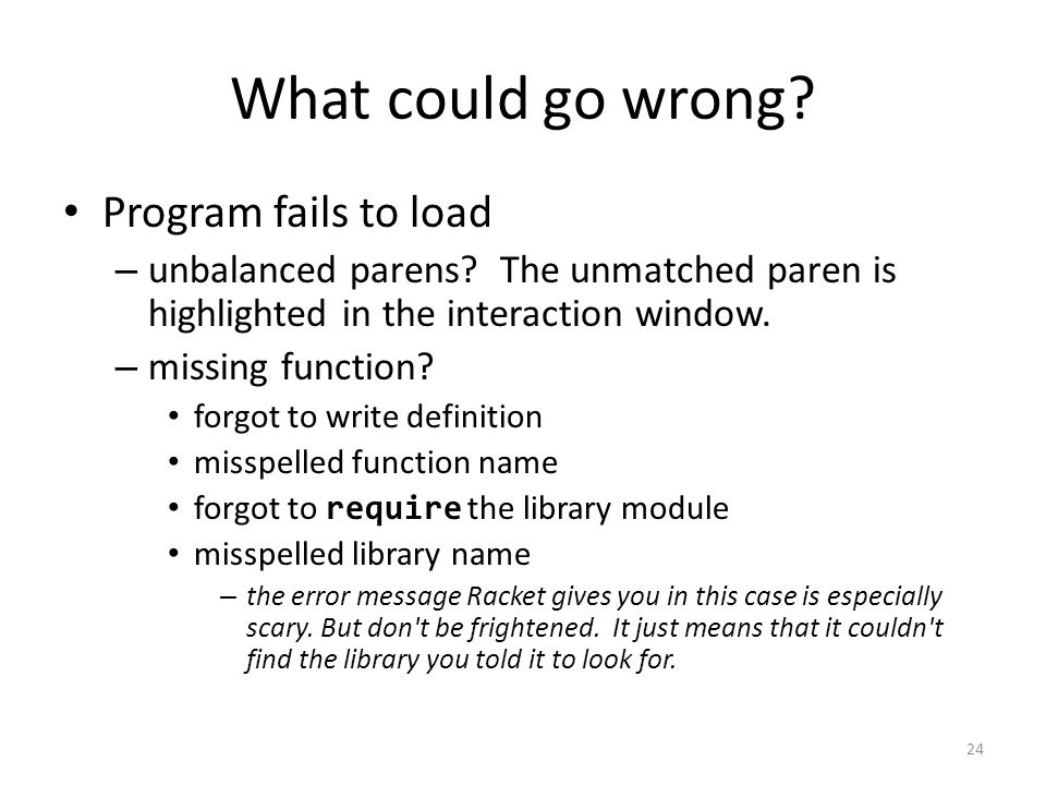 What could go wrong. Program fails to load – unbalanced parens.