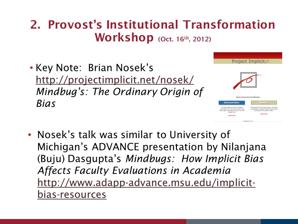 2. Provost's Institutional Transformation Workshop (Oct. 16 th, 2012) Key Note: Brian Nosek's http://projectimplicit.net/nosek/ Mindbug's: The Ordinar