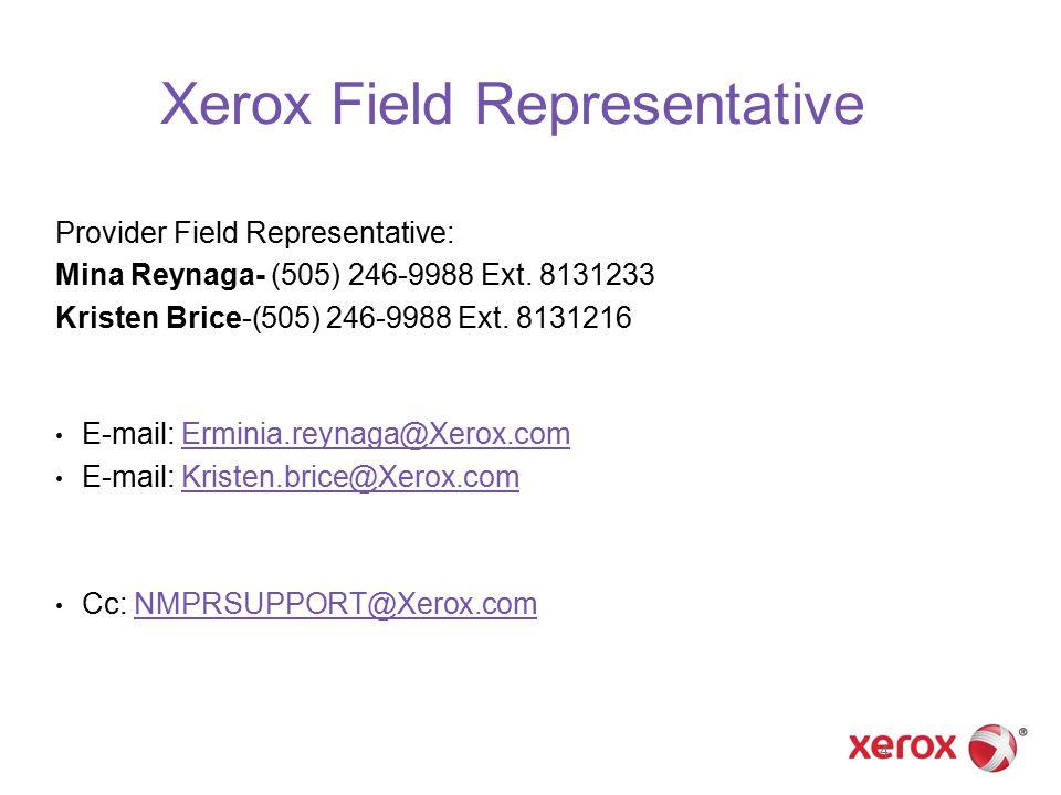 Xerox Field Representative Provider Field Representative: Mina Reynaga- (505) 246-9988 Ext.