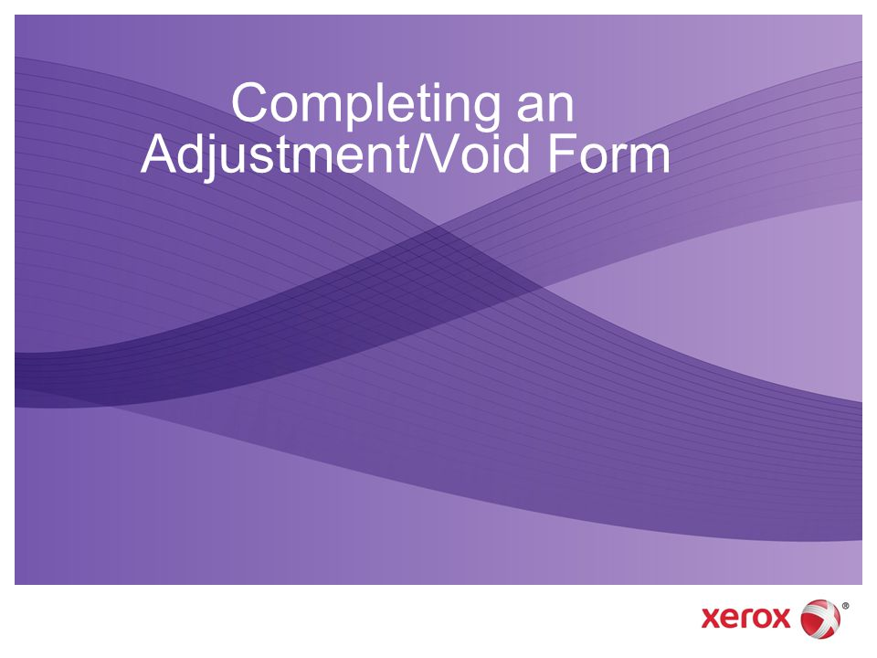 Completing an Adjustment/Void Form