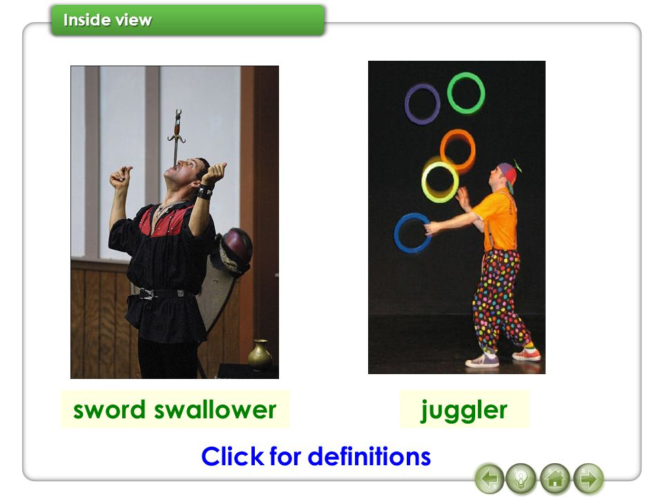 sword swallowerjuggler Click for definitions