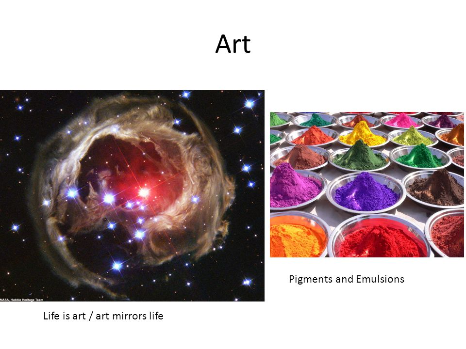 Art Pigments and Emulsions Life is art / art mirrors life