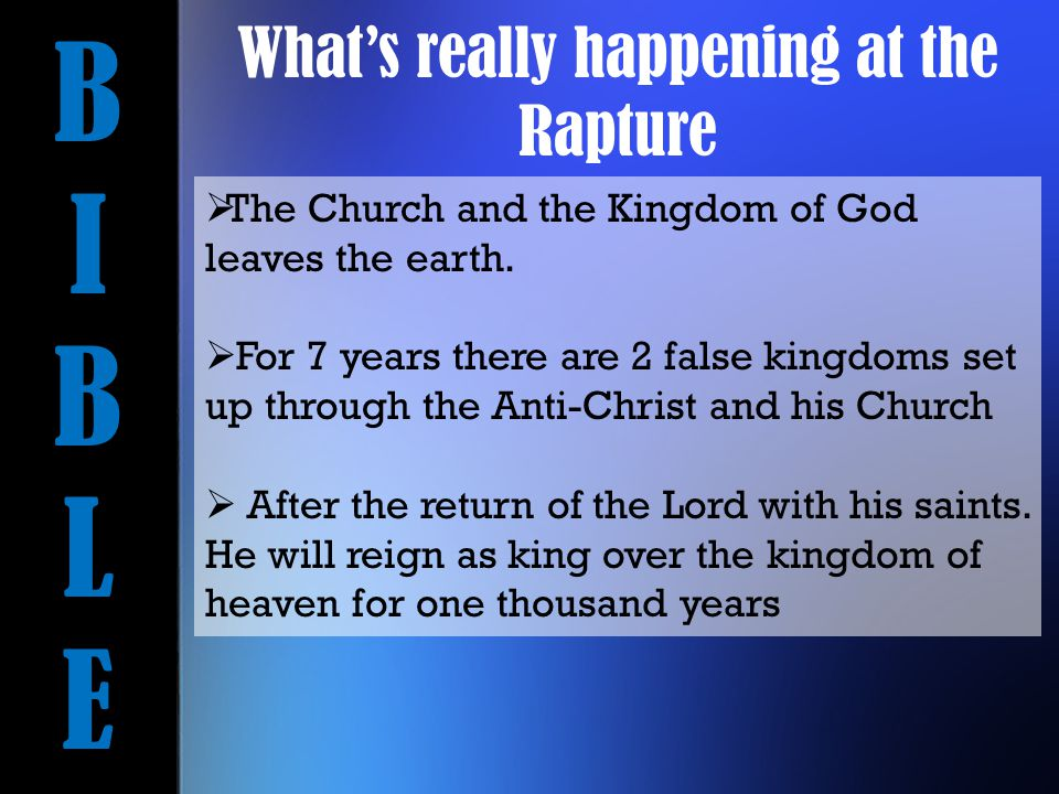 BIBLEBIBLE  The Church and the Kingdom of God leaves the earth.