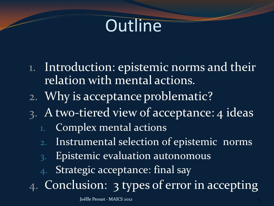 Outline 1. Introduction: epistemic norms and their relation with mental actions.