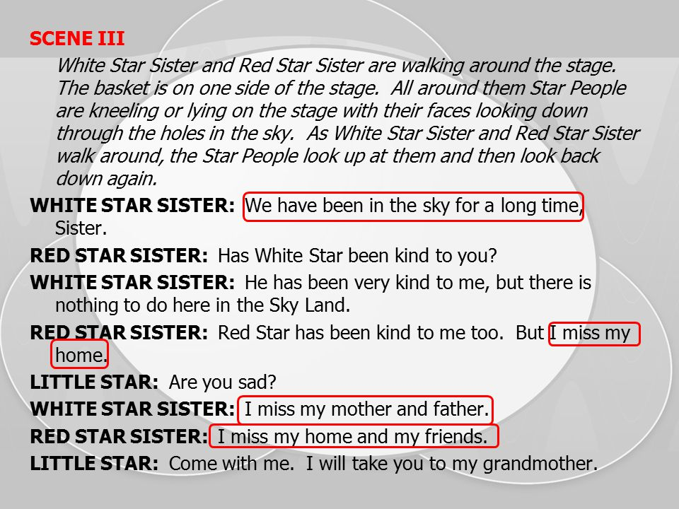 SCENE III White Star Sister and Red Star Sister are walking around the stage.