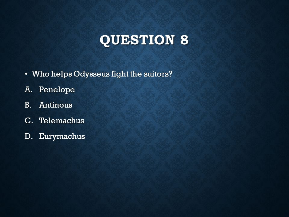 QUESTION 7 Why isn't Odysseus recognized when he first arrives? Why isn't Odysseus recognized when he first arrives? A.Because he is dressed as a clow