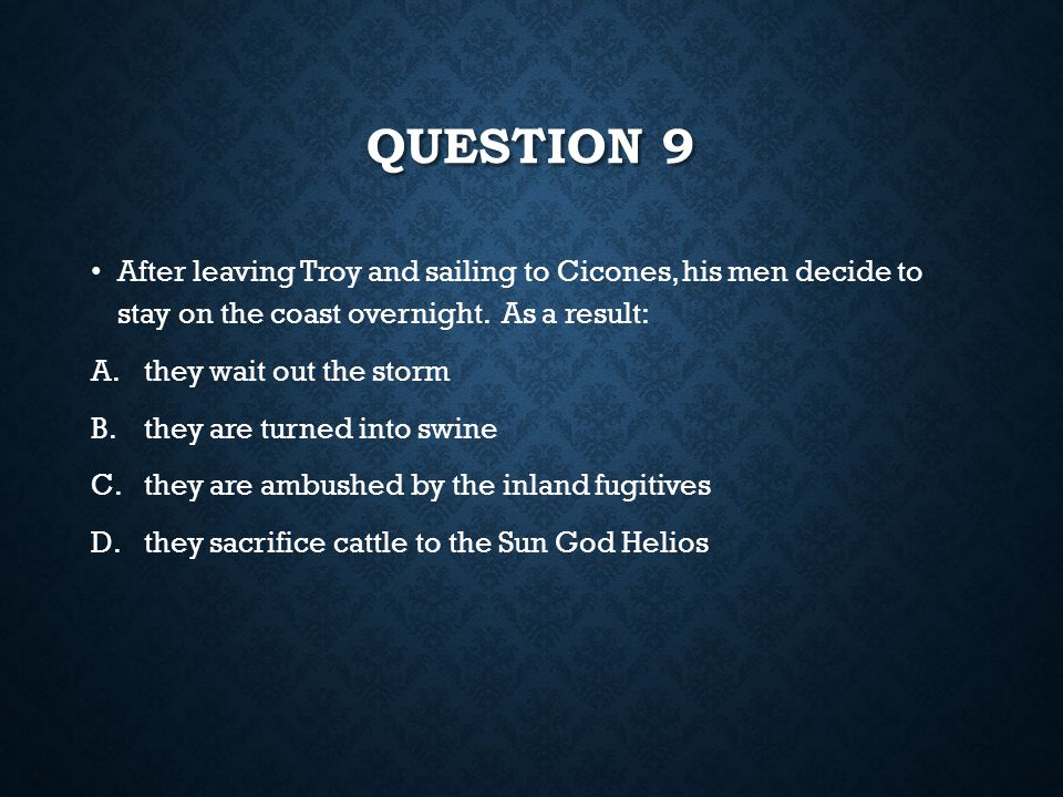QUESTION 8 Odysseus describes his childhood home of Ithaca and through those descriptions, we see: A. A.he wishes he could always be at sea B. B.he th