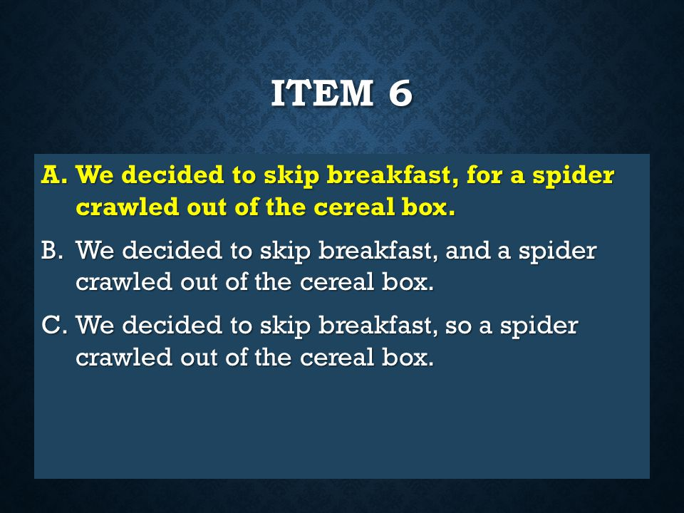 QUICK TEST, PART 2 Directions: In the items that follow, choose the sentence that expresses the thought most clearly and effectively and that has no e