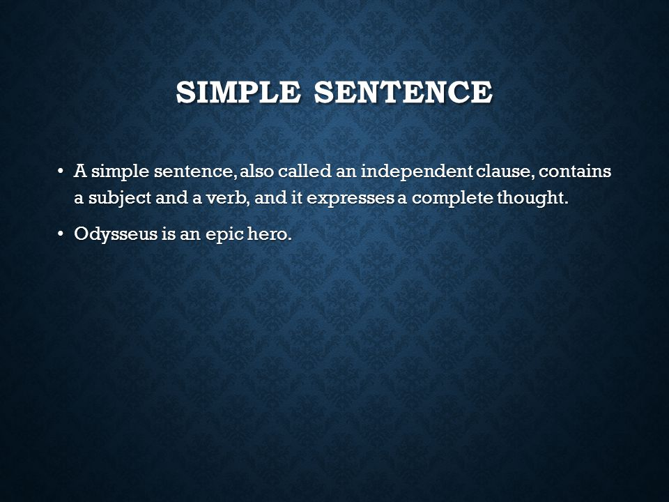 COMPLEX SENTENCES A complex sentence has an independent clause joined by one or more dependent clauses. A complex sentence always has a subordinator s