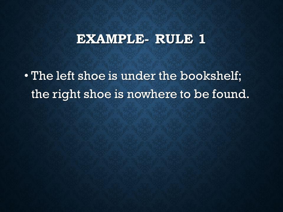 3 SEMI- COLON RULES 1. Use a semicolon to join two independent clauses. 1. Use a semicolon to join two independent clauses. 2. Use a semicolon before