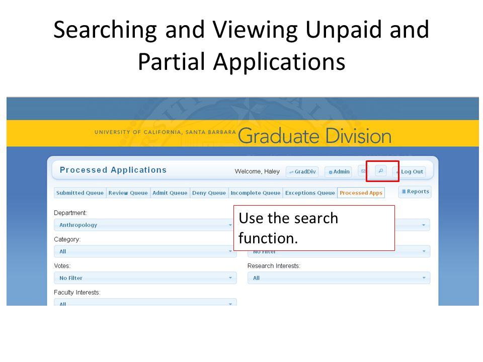 Searching and Viewing Unpaid and Partial Applications Use the search function.