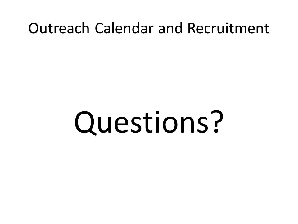 Outreach Calendar and Recruitment Questions