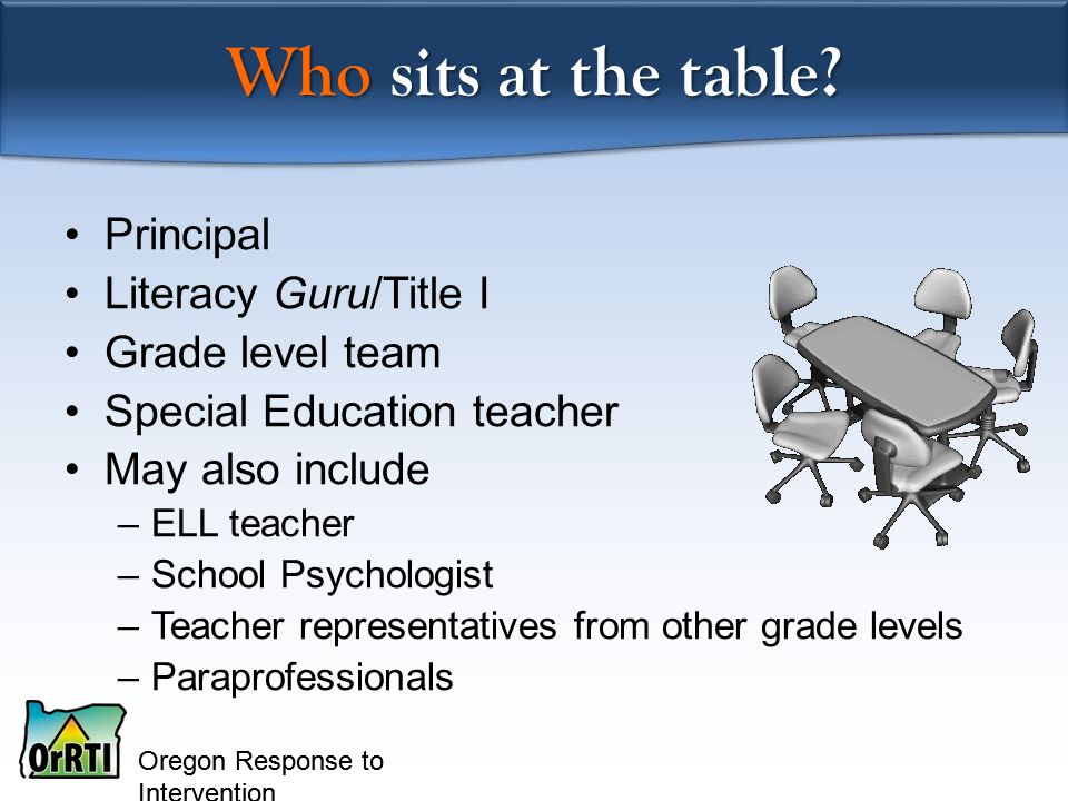Oregon Response to Intervention Who sits at the table.