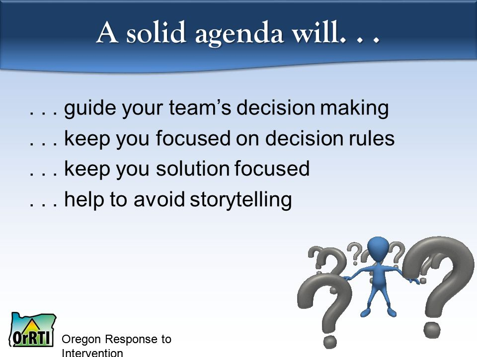 Oregon Response to Intervention A solid agenda will......