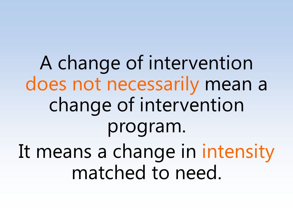 A change of intervention does not necessarily mean a change of intervention program.