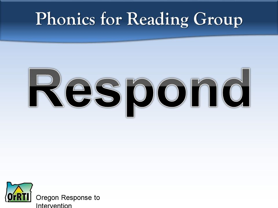 Oregon Response to Intervention Phonics for Reading Group