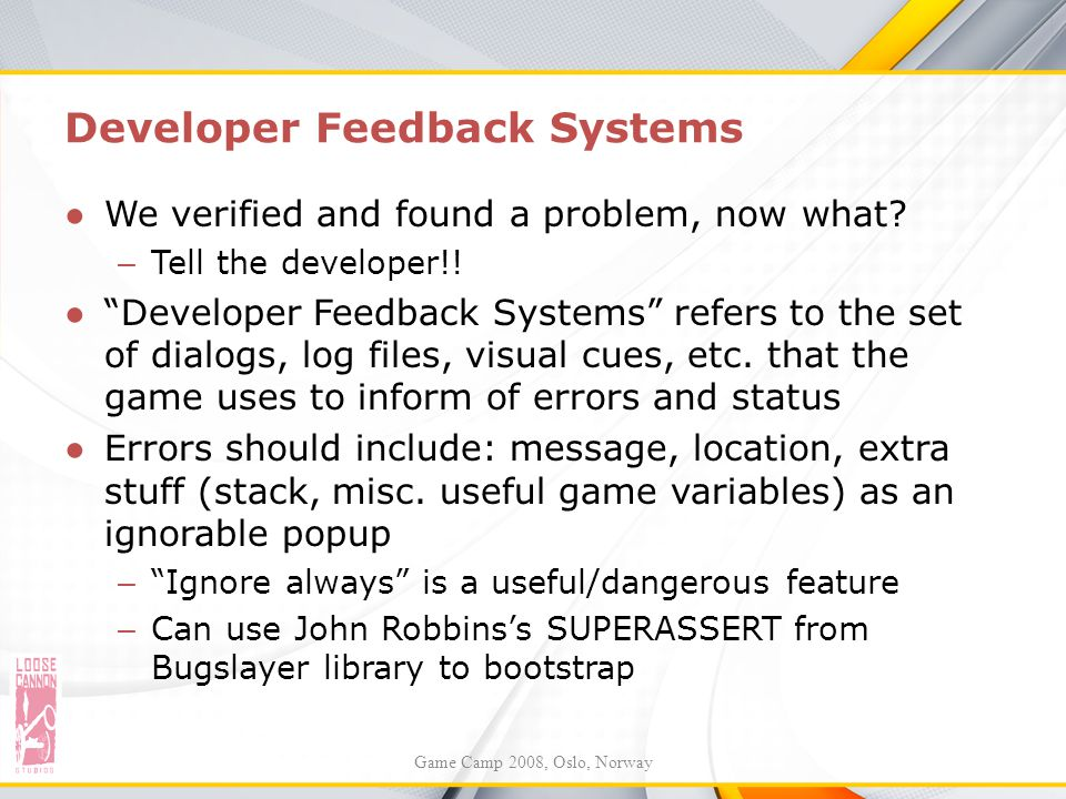 """Developer Feedback Systems ●We verified and found a problem, now what? – Tell the developer!! ●""""Developer Feedback Systems"""" refers to the set of dialo"""