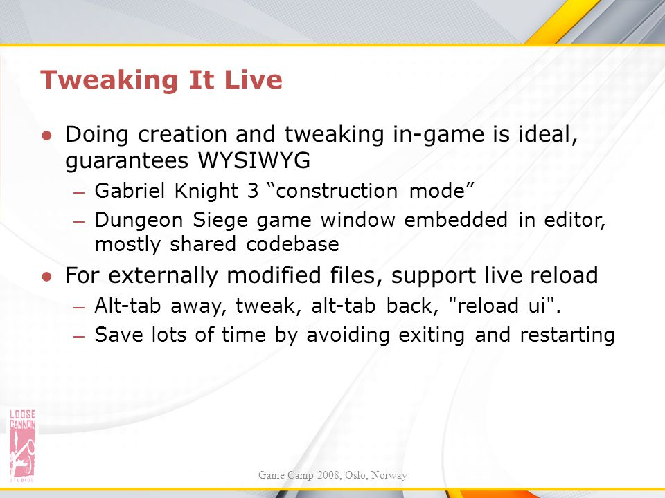 """Tweaking It Live ●Doing creation and tweaking in-game is ideal, guarantees WYSIWYG – Gabriel Knight 3 """"construction mode"""" – Dungeon Siege game window"""