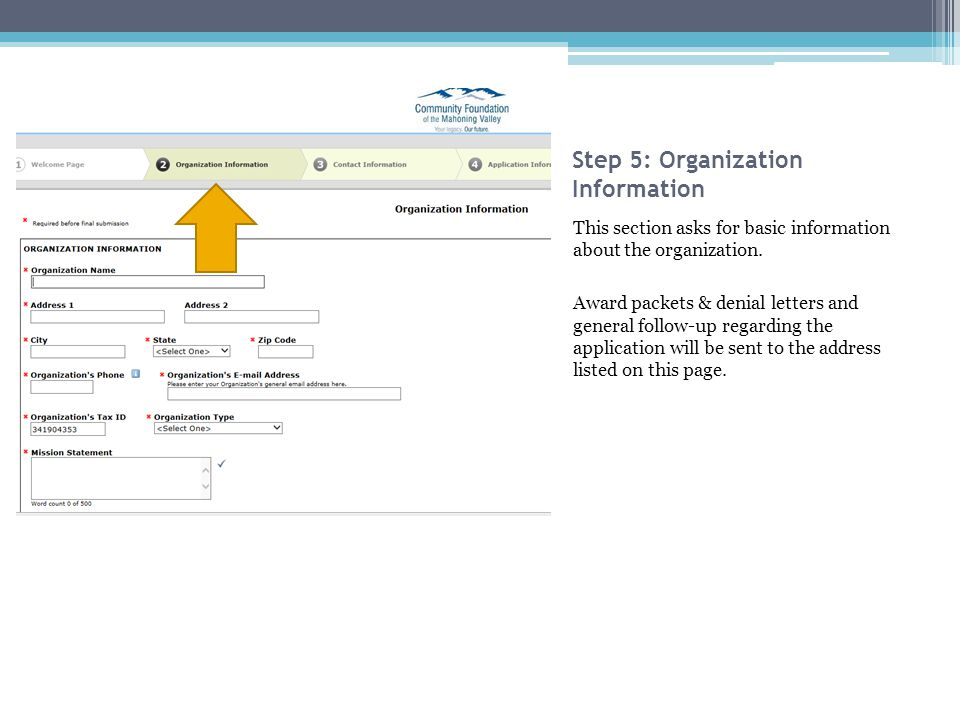 Step 5: Organization Information This section asks for basic information about the organization.