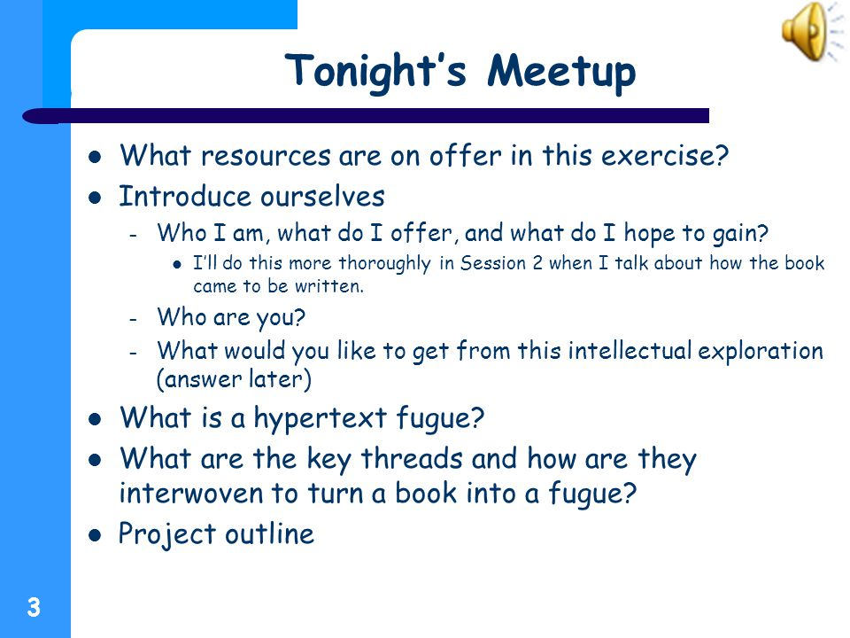 Tonight's Meetup What resources are on offer in this exercise.