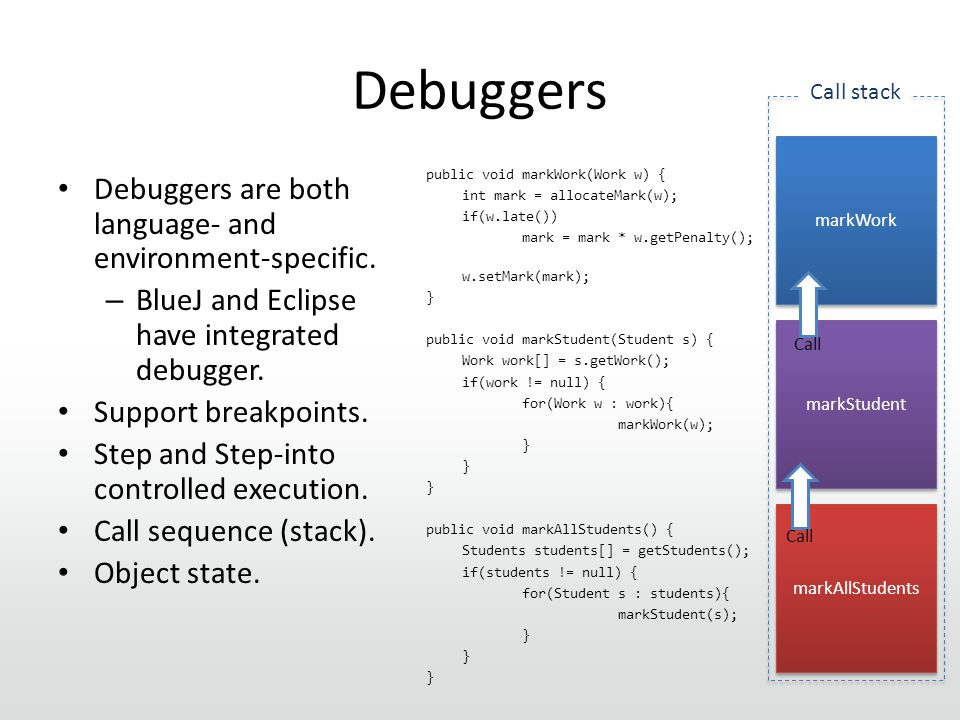 Debuggers Debuggers are both language- and environment-specific.