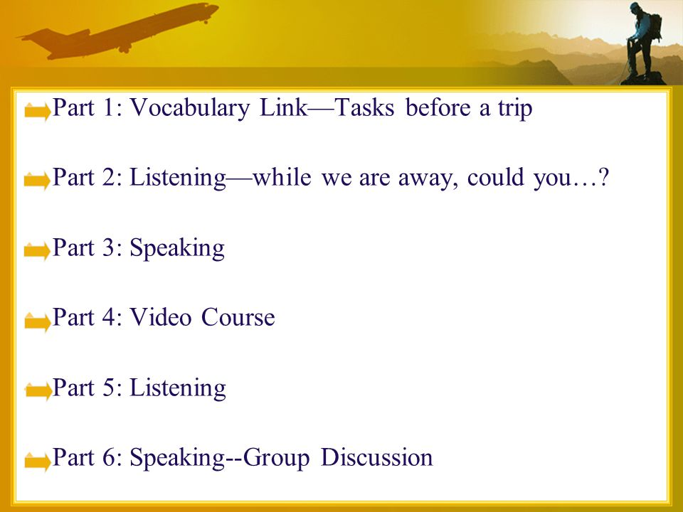  Teaching Objectives –Listening for preparations.