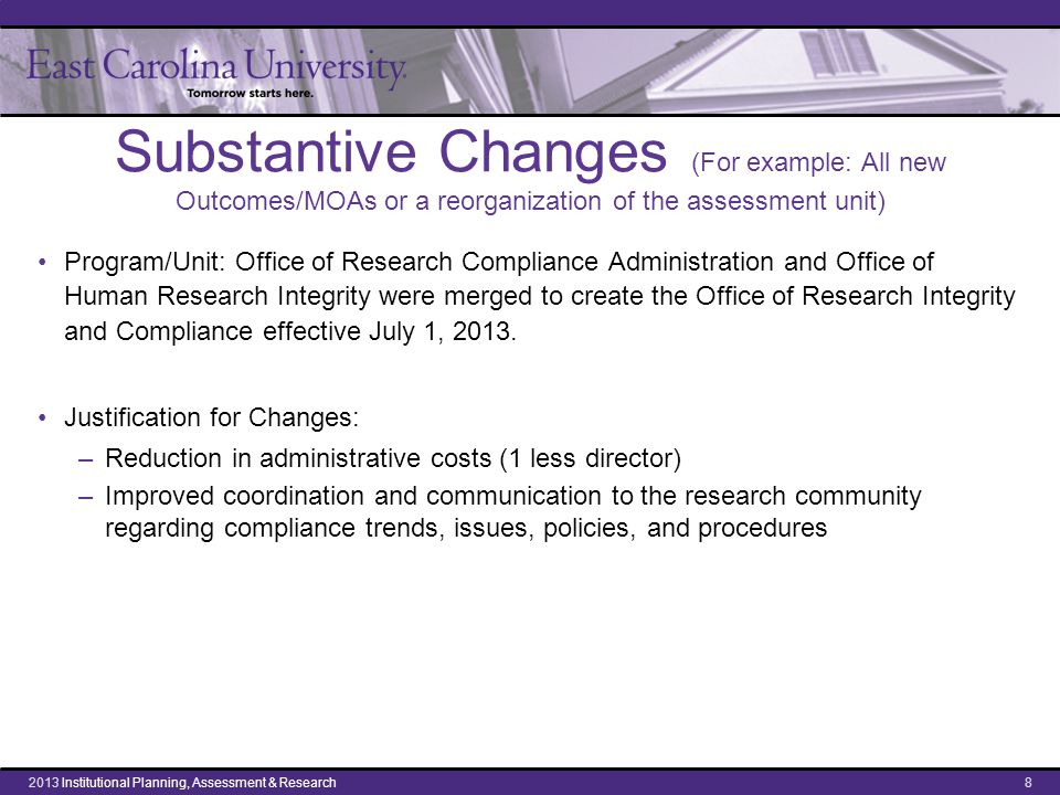 Substantive Changes (For example: All new Outcomes/MOAs or a reorganization of the assessment unit) Program/Unit: Office of Research Compliance Admini