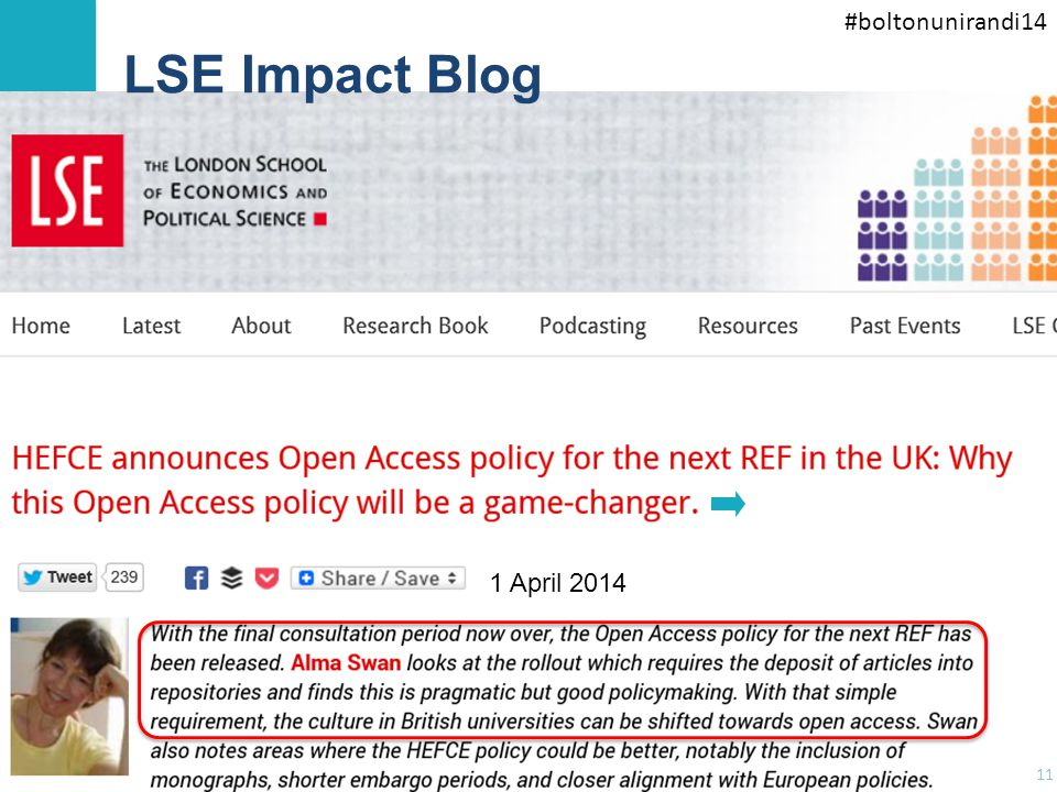 #boltonunirandi14 LSE Impact blog post, http://blogs.lse.ac.uk/impactofsocialsciences/2014/04/0 1/hefce-open-access-ref-gamechanger/ 11 LSE Impact Blog 1 April 2014