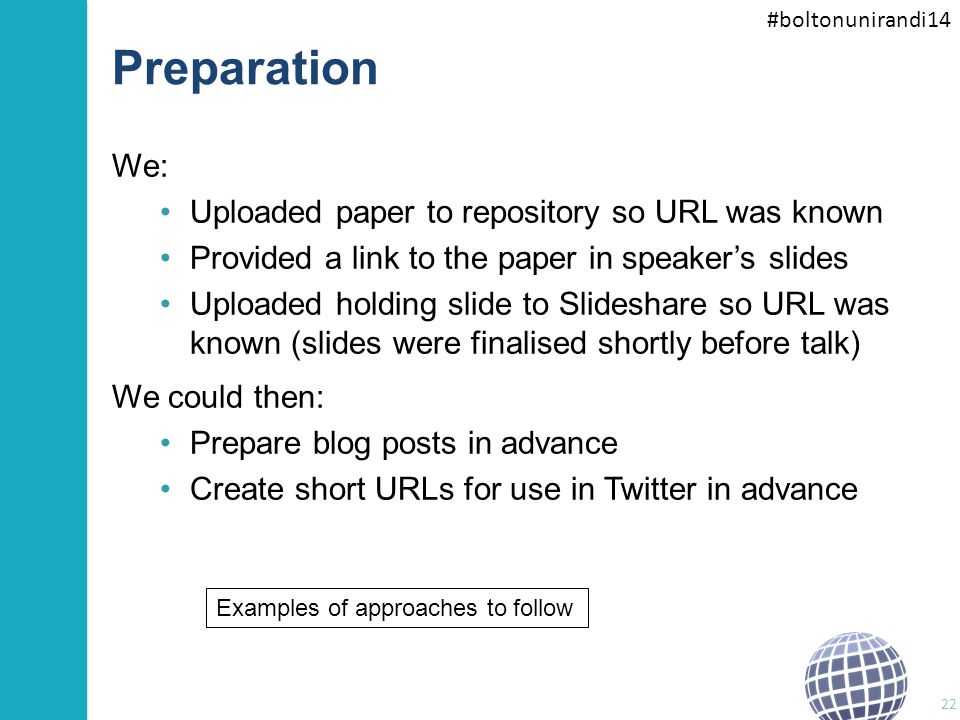 #boltonunirandi14 Preparation We: Uploaded paper to repository so URL was known Provided a link to the paper in speaker's slides Uploaded holding slid