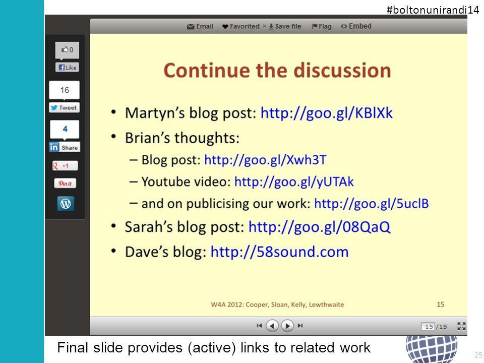 #boltonunirandi14 Final slide provides (active) links to related work 25