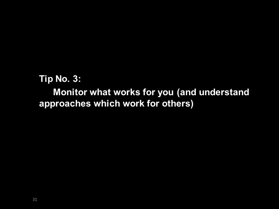 #boltonunirandi14 Tip No. 4: Don't Forget the Links! Tip No. 3: Monitor what works for you (and understand approaches which work for others) 31