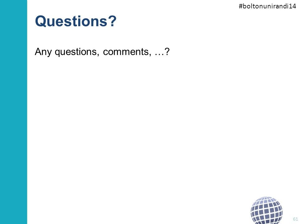 #boltonunirandi14 Questions Any questions, comments, … 61