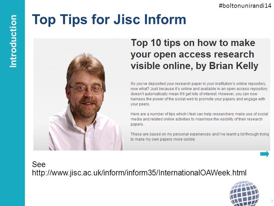 #boltonunirandi14 Top Tips for Jisc Inform See http://www.jisc.ac.uk/inform/inform35/InternationalOAWeek.html 7 Introduction