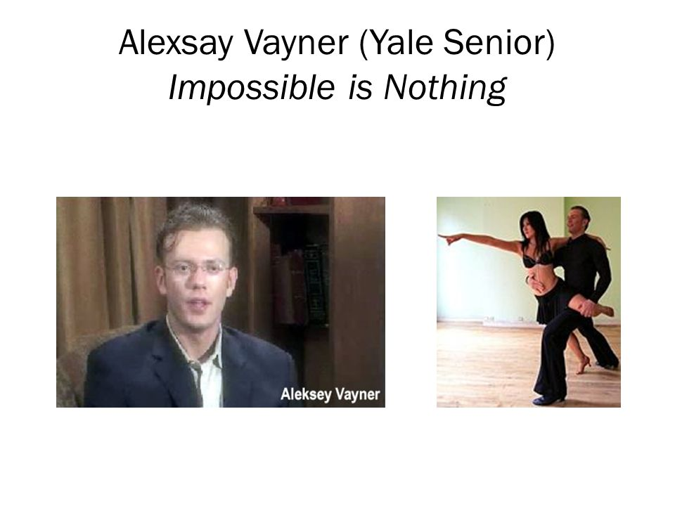 Alexsay Vayner (Yale Senior) Impossible is Nothing