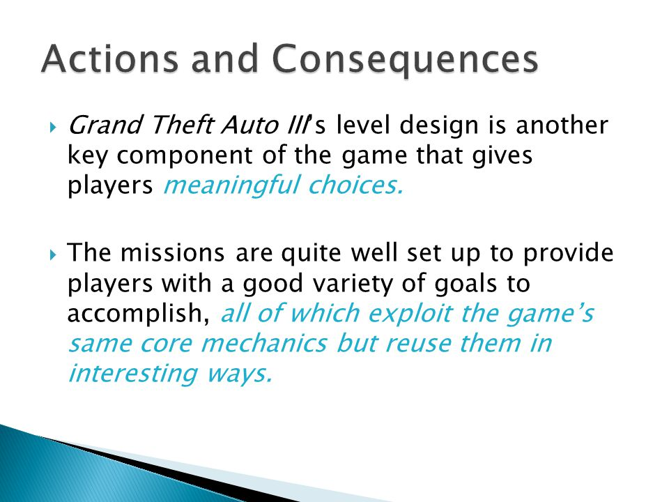  Grand Theft Auto III's level design is another key component of the game that gives players meaningful choices.
