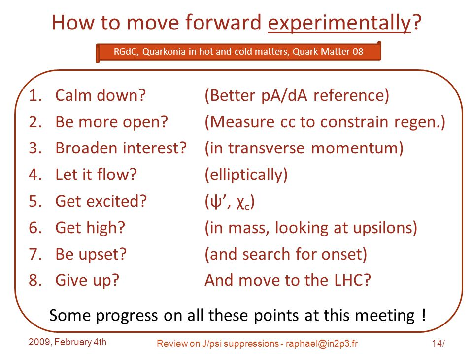 How to move forward experimentally. 1.Calm down. 2.Be more open.