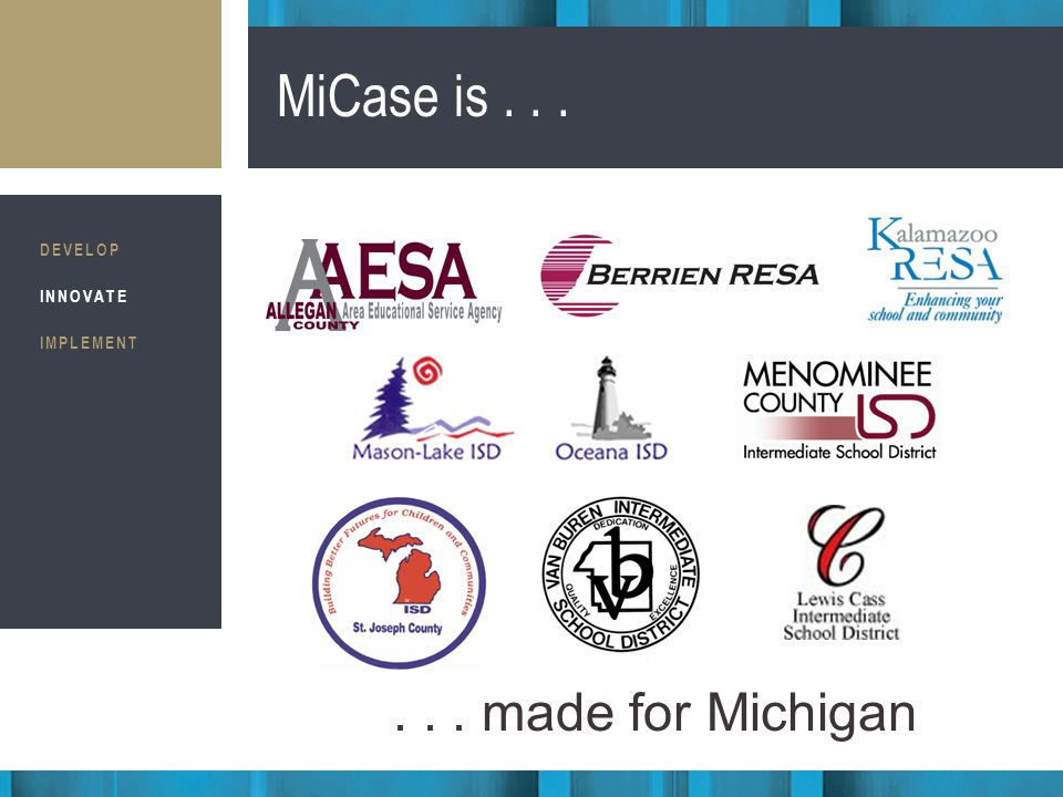 Business Consultants STRATEGIC IMPLEMENTATION MiCase is...