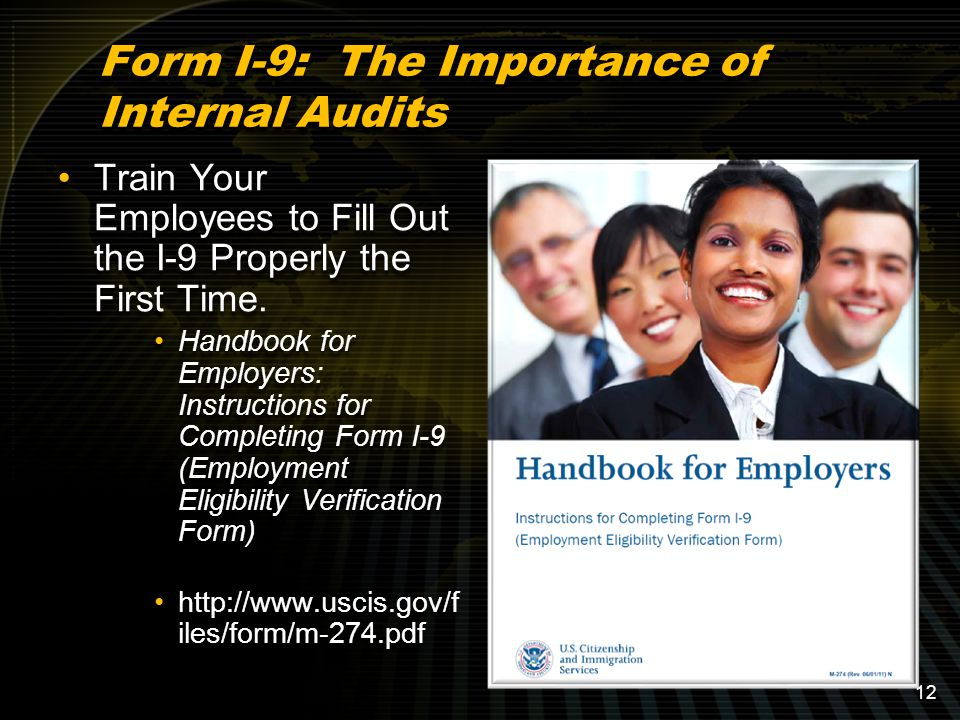 Form I-9: The Importance of Internal Audits Train Your Employees to Fill Out the I-9 Properly the First Time.