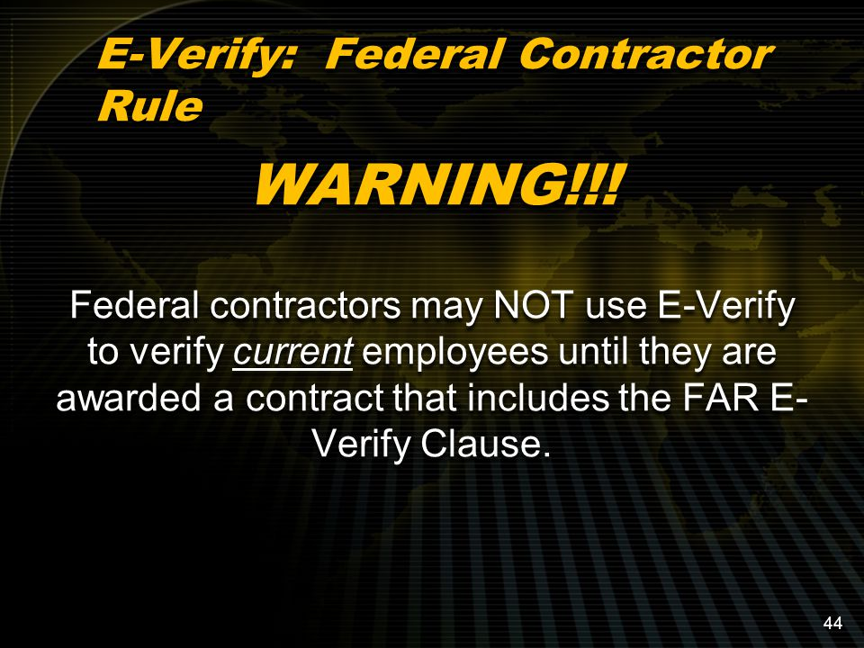 E-Verify: Federal Contractor Rule WARNING!!.