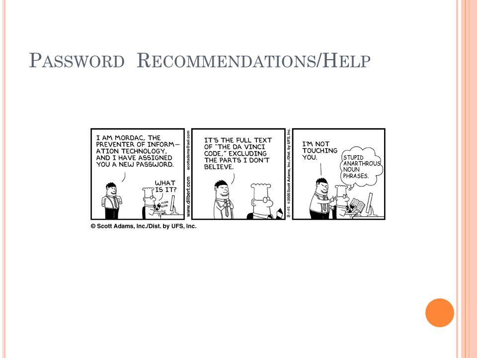 P ASSWORD R ECOMMENDATIONS /H ELP