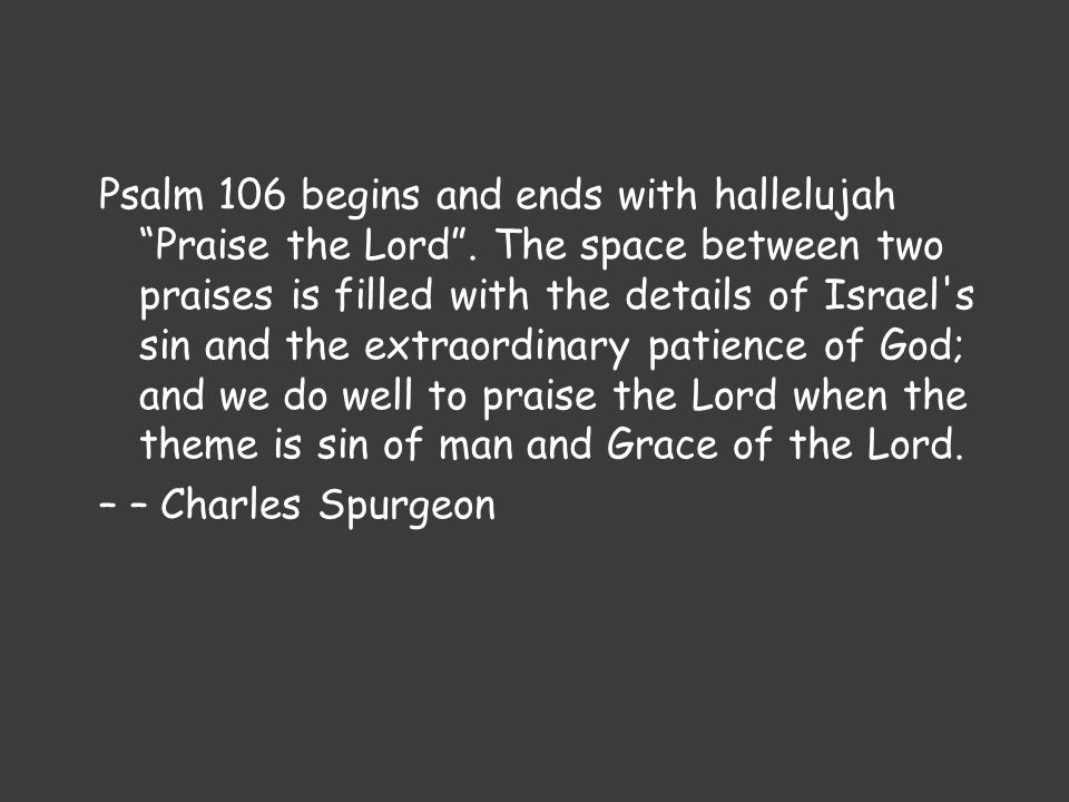 (Psalm 106:14-15) 14 But lusted exceedingly in the wilderness, and tested God in the desert.