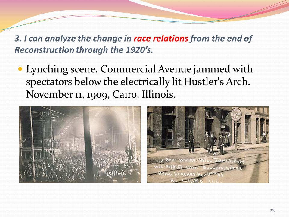 3. I can analyze the change in race relations from the end of Reconstruction through the 1920's. Lynching scene. Commercial Avenue jammed with spectat