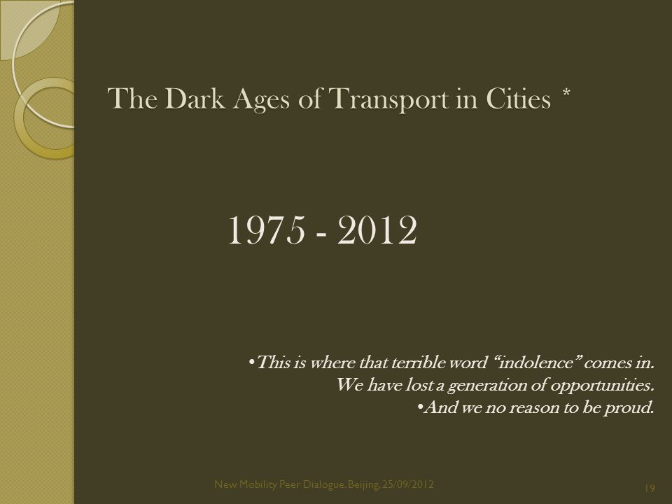 The Dark Ages of Transport in Cities * New Mobility Peer Dialogue.