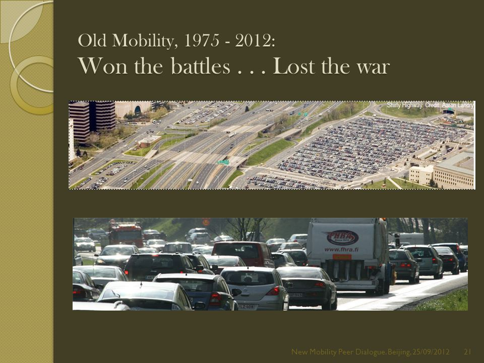 Old Mobility, 1975 - 2012: Won the battles... Lost the war New Mobility Peer Dialogue.