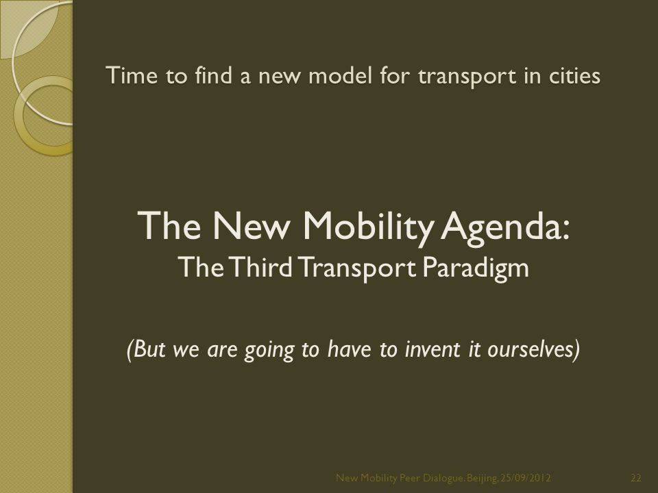Time to find a new model for transport in cities New Mobility Peer Dialogue.