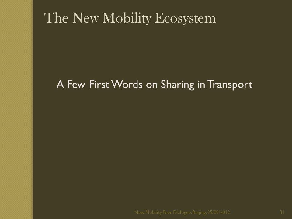 The New Mobility Ecosystem New Mobility Peer Dialogue.
