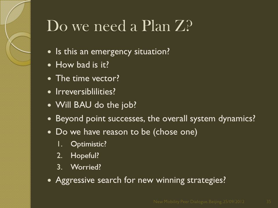 Do we need a Plan Z. Is this an emergency situation.