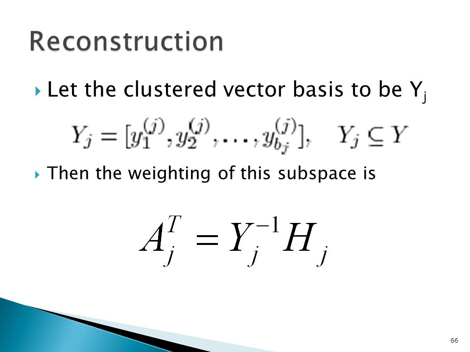  Let the clustered vector basis to be Y j  Then the weighting of this subspace is 66