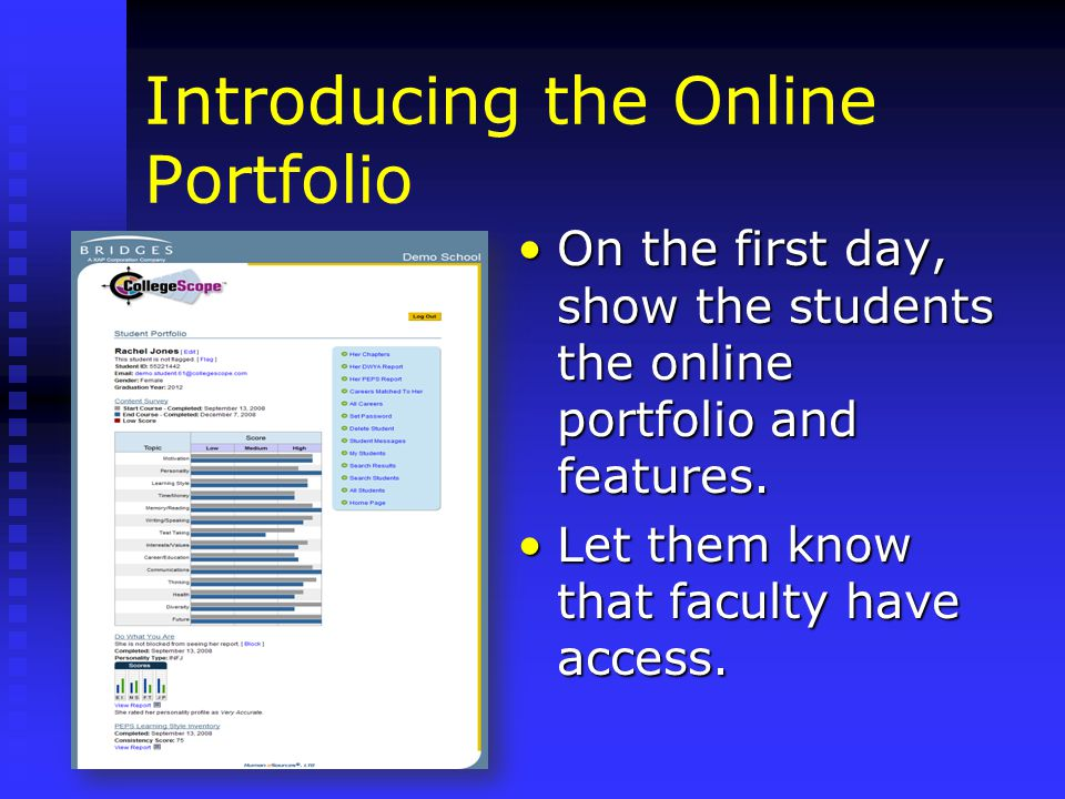 Introducing the Online Portfolio On the first day, show the students the online portfolio and features.On the first day, show the students the online portfolio and features.