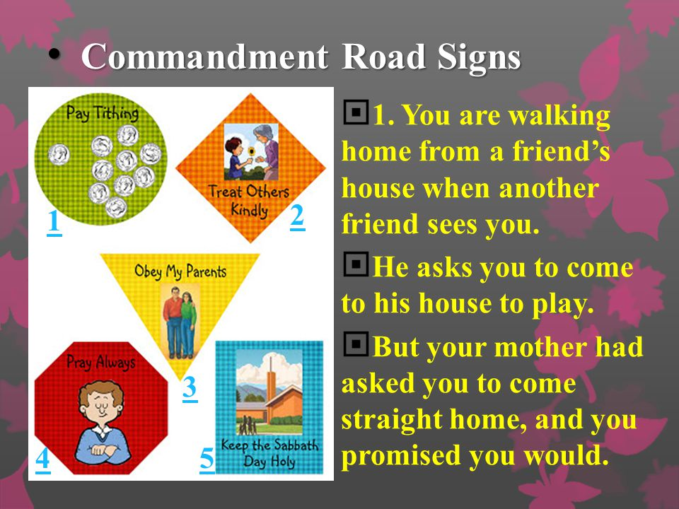 Commandment Road Signs Commandment Road Signs  We will show you a situation.  Your job is to decide which commandment on a road sign will help them